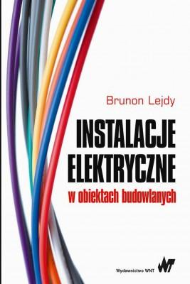 okładka Instalacje elektryczne w obiektach budowlanych, Ebook   Brunon Lejdy