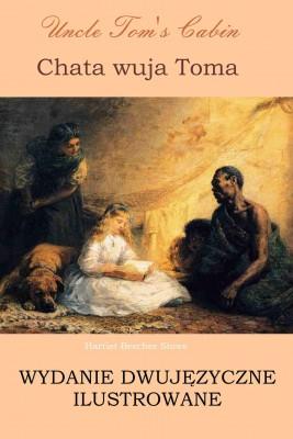 okładka Chata wuja Toma. Wydanie dwujęzyczne ilustrowane, Ebook | Harriet Beecher Stowe