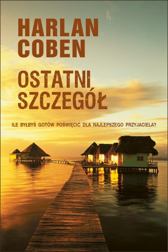 okładka Ostatni szczegółebook | EPUB, MOBI | Harlan Coben, Andrzej Grabowski