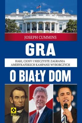 okładka Gra o Biały Dom, Ebook | Joseph Cummins