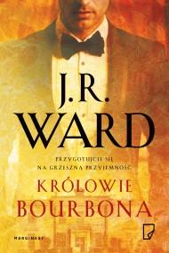 okładka Królowie bourbona. Ebook | EPUB,MOBI | Agnieszka Wilga, Roman Honet, J.R. Ward