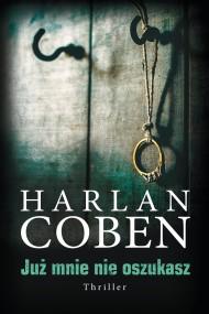 okładka Już mnie nie oszukasz, Ebook | Harlan Coben, Robert Waliś