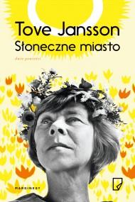 okładka Słoneczne miasto, Ebook | Tove Jansson, Teresa Chłapowska, Justyna Czechowska, Anna  Mirkowska