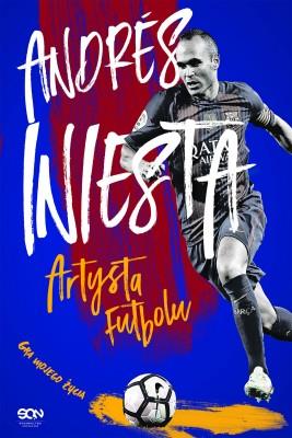 okładka Andres Iniesta. Artysta futbolu. Gra mojego życia, Ebook | Andrés Iniesta