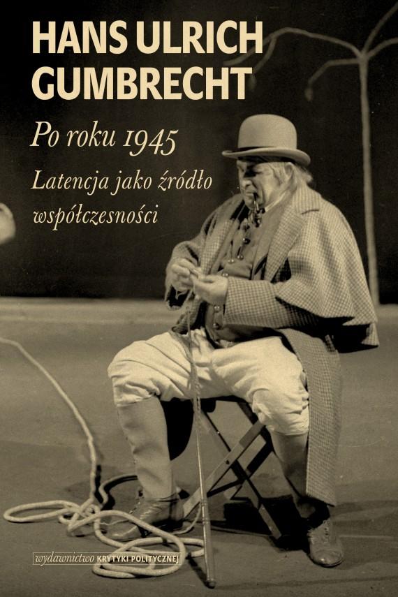 okładka Po roku 1945ebook | EPUB, MOBI | Hans Ulrich  Gumbrecht