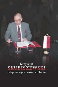 okładka Krzysztof Skubiszewski i dyplomacja czasów przełomu, Ebook | Małgorzata Maruszkin, Karol  Szaładziński