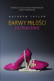 okładka Barwy miłości. Zatracenie. Ebook | EPUB,MOBI | Kathryn Taylor, Miłosz  Urban