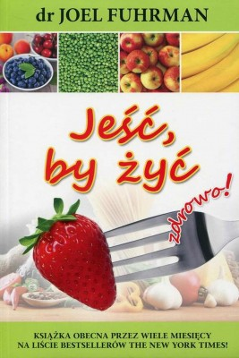 okładka Jeść, by żyć zdrowo!, Ebook | Joel Fuhrman