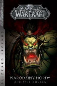 okładka World of WarCraft: Narodziny hordy, Ebook | Christie Golden, Dominika Repeczko