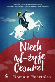 okładka Niech od-żyje Cesarz!. Ebook   papier   Romain Puértolas, Agnieszka Rasińska-Bóbr