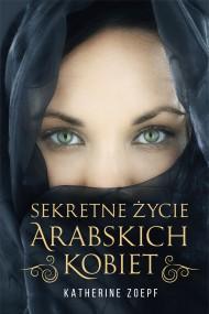 okładka Sekretne życie arabskich kobiet, Ebook | Katherine  Zoepf, Agnieszka  Kalus