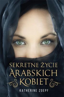 okładka Sekretne życie arabskich kobiet, Ebook | Katherine  Zoepf