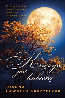 okładka Księżyc jest kobietą, Ebook | Joanna  Gawrych-Skrzypczak