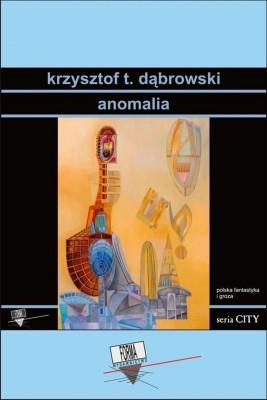 okładka Anomalia, Ebook | Krzysztof T. Dąbrowski