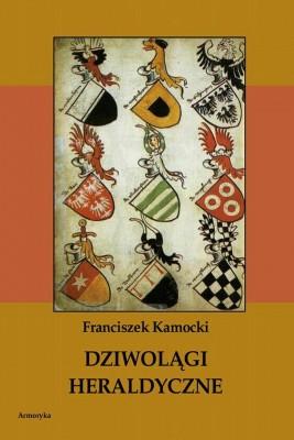 okładka Dziwolągi heraldyczne, Ebook   Franciszek  Kamocki