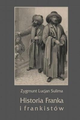 okładka Historia Franka i frankistów, Ebook | Zygmunt Lucjan  Sulima