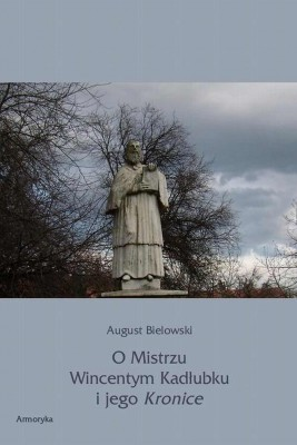 okładka O Mistrzu Wincentym Kadłubku i jego Kronice, Ebook | Artur  Bielowski