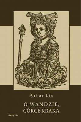 okładka O Wandzie, córce Kraka, Ebook   Artur  Lis
