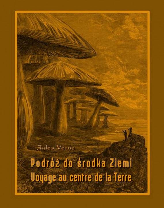 okładka Podróż do środka Ziemi. Voyage au centre de la Terreebook | EPUB, MOBI | Jules Verne
