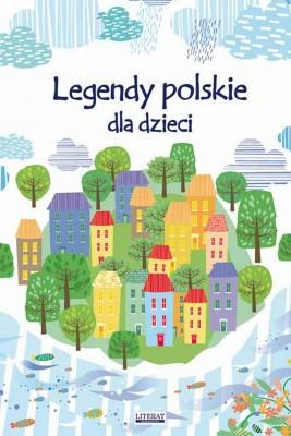 okładka Legendy polskie dla dzieci, Ebook | Małgorzata  Korczyńska