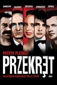 okładka Przekręt. Najwięksi kanciarze PRL-u i III RP. Ebook | EPUB,MOBI | Patryk Pleskot