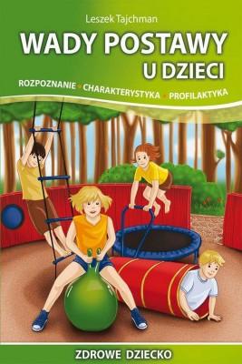 okładka Wady postawy u dzieci. Rozpoznanie, charakterystyka, profilaktyka, Ebook   Leszek  Tajchman
