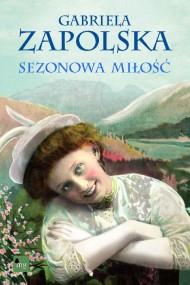 okładka Sezonowa miłość. Ebook | Gabriela Zapolska