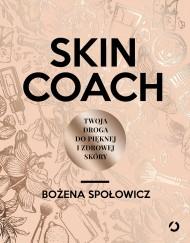 okładka Skin coach. Twoja droga do pięknej i zdrowej skóry, Ebook   Bożena Społowicz