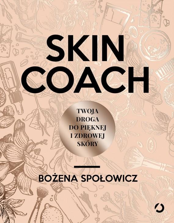 okładka Skin coach. Twoja droga do pięknej i zdrowej skóry. Ebook | PDF | Bożena Społowicz