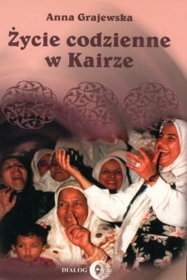 okładka Życie codzienne w Kairze, Ebook | Anna Grajewska