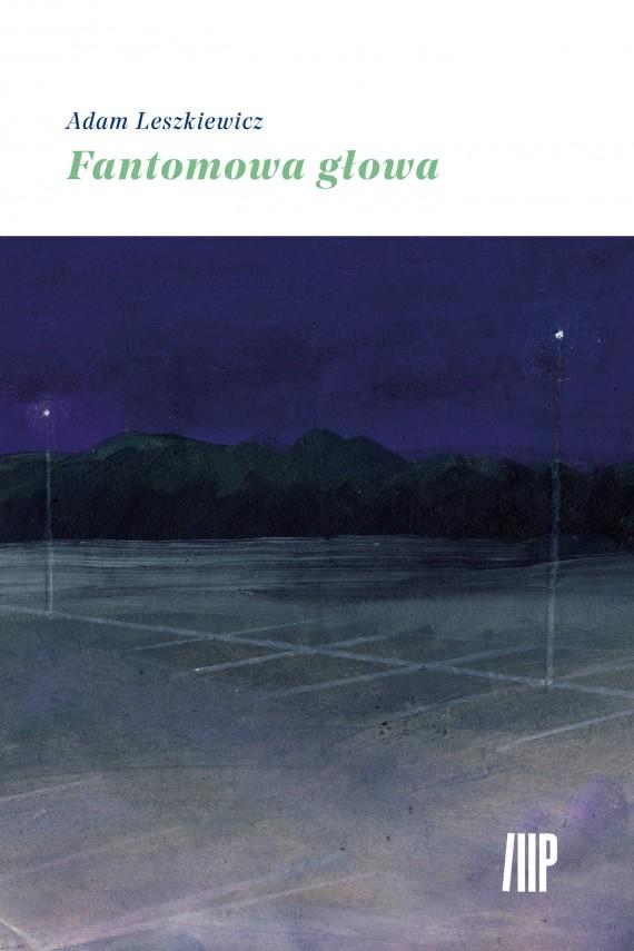 okładka Fantomowa głowaebook | EPUB, MOBI | Adam Leszkiewicz