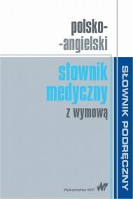 okładka Polsko-angielski słownik medyczny z wymową. Ebook | PDF |