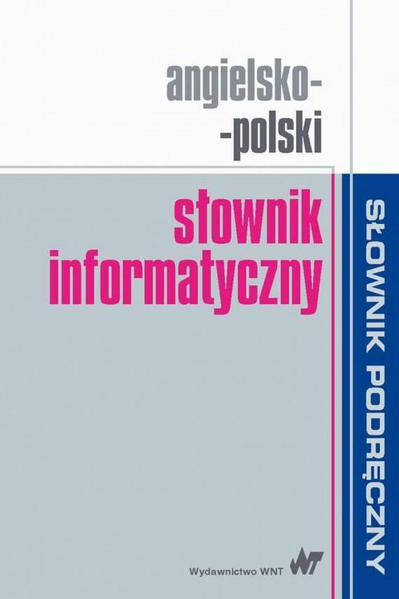 okładka Angielsko-polski słownik informatycznyebook   PDF   Praca zbiorowa