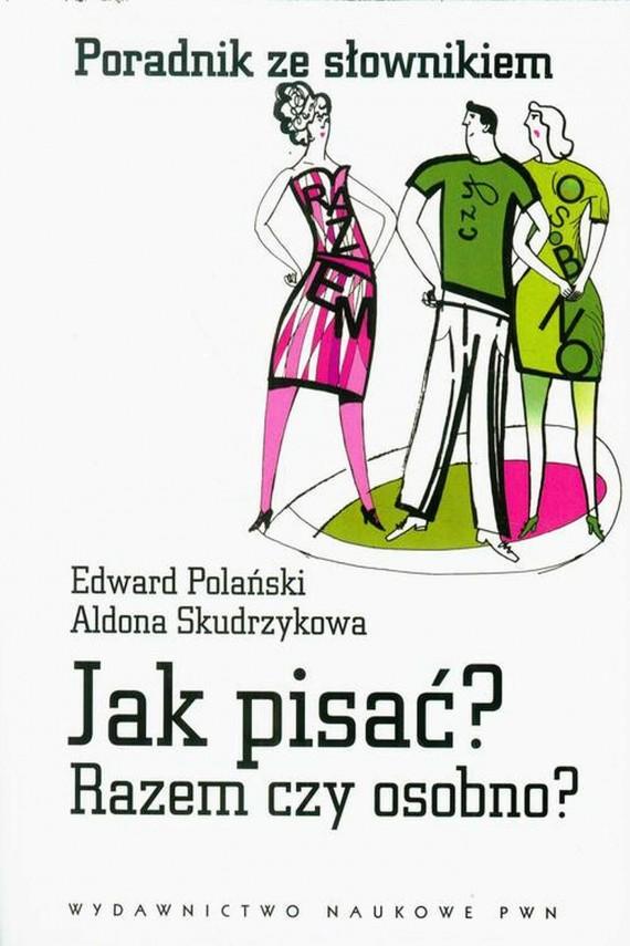 okładka Jak pisać? Razem czy osobno?ebook | EPUB, MOBI | Edward  Polański, Aldona  Skudrzykowa