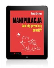 okładka Manipulacja. Jak się przed nią bronić?, Ebook | Anna Grzywa