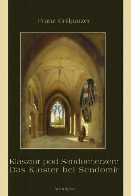 okładka Klasztor pod Sandomierzem. Das Kloster bei Sendomir, Ebook | Franz  Grillparzer