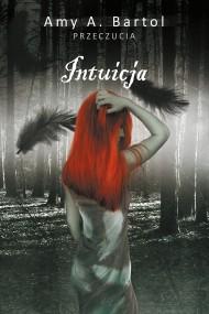 okładka Intuicja (t.2), Ebook | Amy A. Bartol, Anna Esden-Tempska