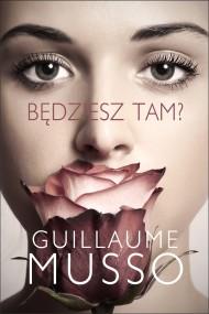 okładka Będziesz tam?, Ebook | Guillaume Musso, Krystyna Kowalczyk