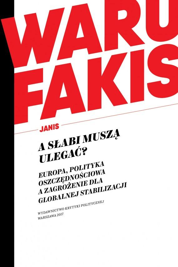 okładka A słabi muszą ulegać?ebook | EPUB, MOBI | Janis  Warufakis