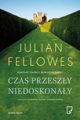 okładka Czas przeszły niedoskonały, Ebook   Julian Fellowes