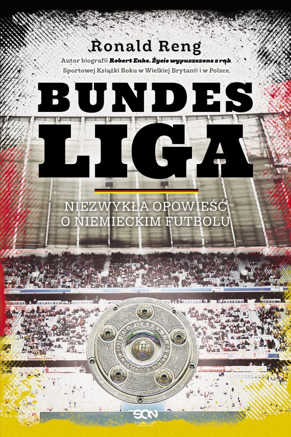 okładka Bundesliga. Niezwykła opowieść o niemieckim futboluebook | EPUB, MOBI | Ronald Reng