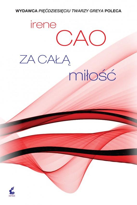 okładka Za całą miłość. Ebook | EPUB, MOBI | Irene Cao, Wojciech Wąsowicz