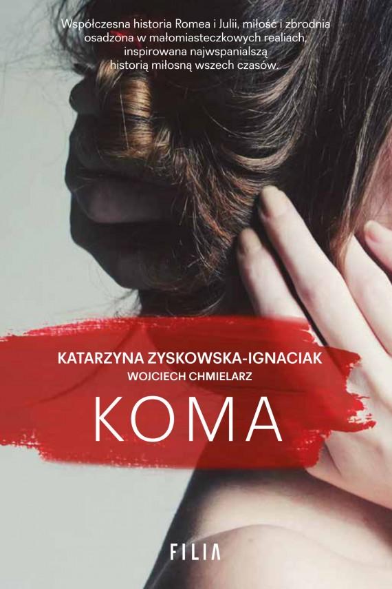 okładka Koma. Ebook | EPUB, MOBI | Katarzyna Zyskowska-Ignaciak, Wojciech Chmielarz