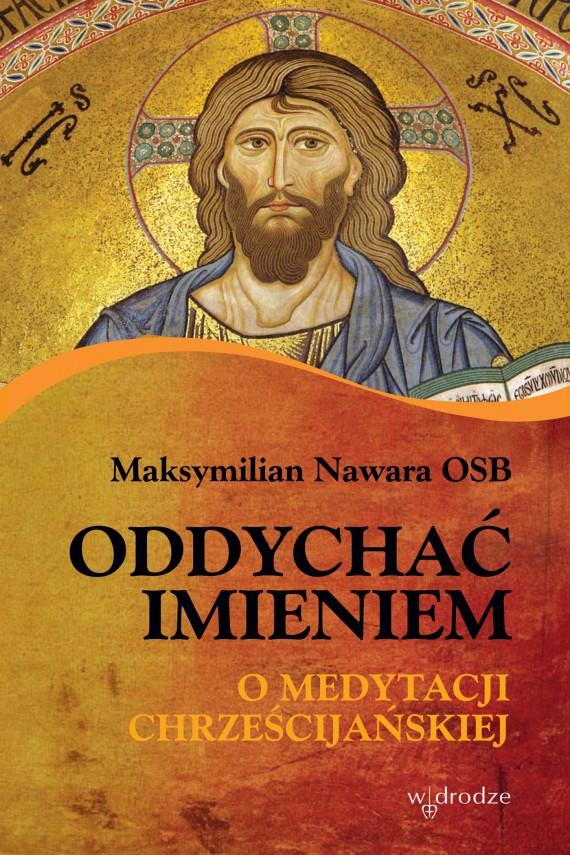 okładka Oddychać Imieniem. O medytacji. Ebook | EPUB, MOBI | Maksymilian Nawara OSB