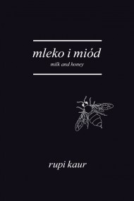 okładka Mleko i miód. Milk and Honey. Ebook | Rupi Kaur