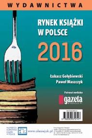 okładka Rynek książki w Polsce 2016. Wydawnictwa, Ebook   Łukasz Gołębiewski, Paweł  Waszczyk
