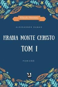 okładka Hrabia Monte Christo. Tom I, Ebook   Aleksander Dumas (Ojciec)
