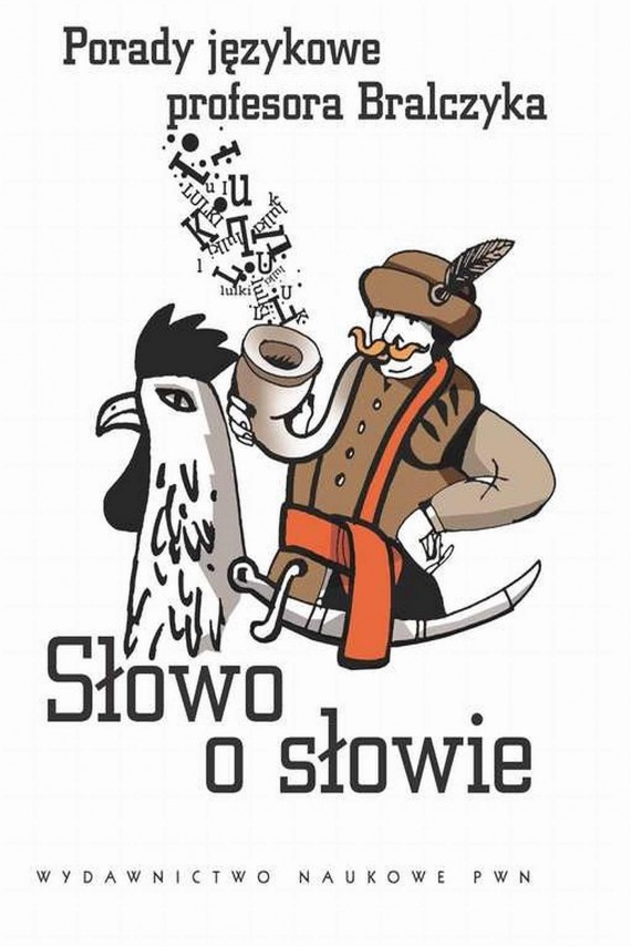 okładka Słowo o słowie. Porady językowe profesora Bralczykaebook | EPUB, MOBI | Jerzy  Bralczyk
