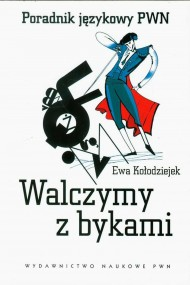 okładka Walczymy z bykami. Ebook | papier | Ewa  Kołodziejek