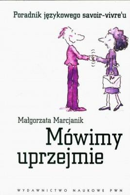 okładka Mówimy uprzejmie, Ebook | Małgorzata  Marcjanik